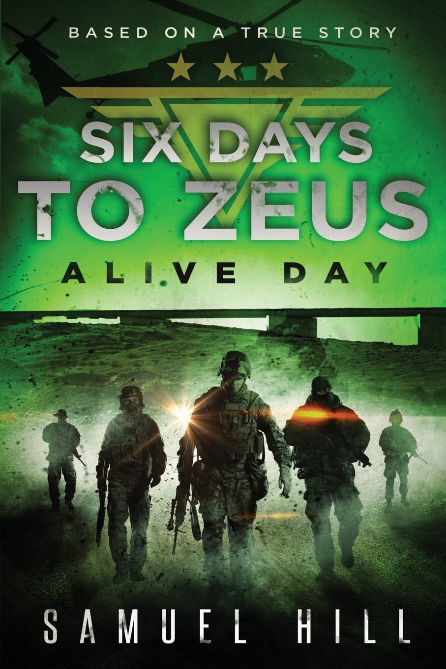 Six Days to Zeus: Alive Day (Based on a True Story): Samuel Hill:  9781632638045: Amazon.com: Books