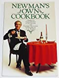 Newman's Own Cookbook: A Veritable Cornucopia of Recipes, Food Talk, Trivia, and Newman's Pearls of Wisdom
