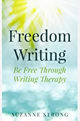 Freedom Writing: Be Free Through Writing Therapy Kindle Edition