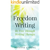 Freedom Writing: Be Free Through Writing Therapy