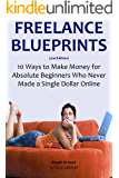 FREELANCE BLUEPRINTS: 10 Ways to Make Money for Absolute Beginners Who Never Made a Single Dollar Online