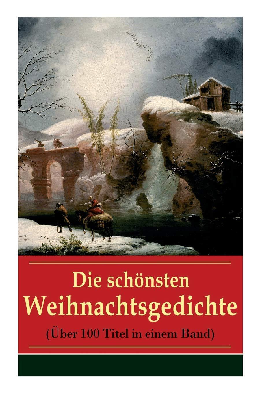 Rainer Maria Rilke Weihnachtsgedichte.Die Schönsten Weihnachtsgedichte über 100 Titel In Einem Band