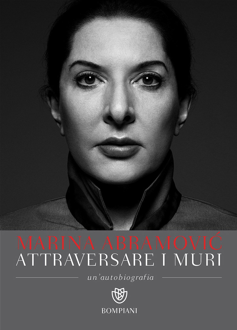 Attraversare i muri. Un'autobiografia: 1 Copertina flessibile – 24 nov 2016 Marina Abramovic James Kaplan A. Pezzotta Bompiani