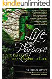 Life On Purpose:: Six Passages to an Inspired Life (Life On Purpose Series Book 1)