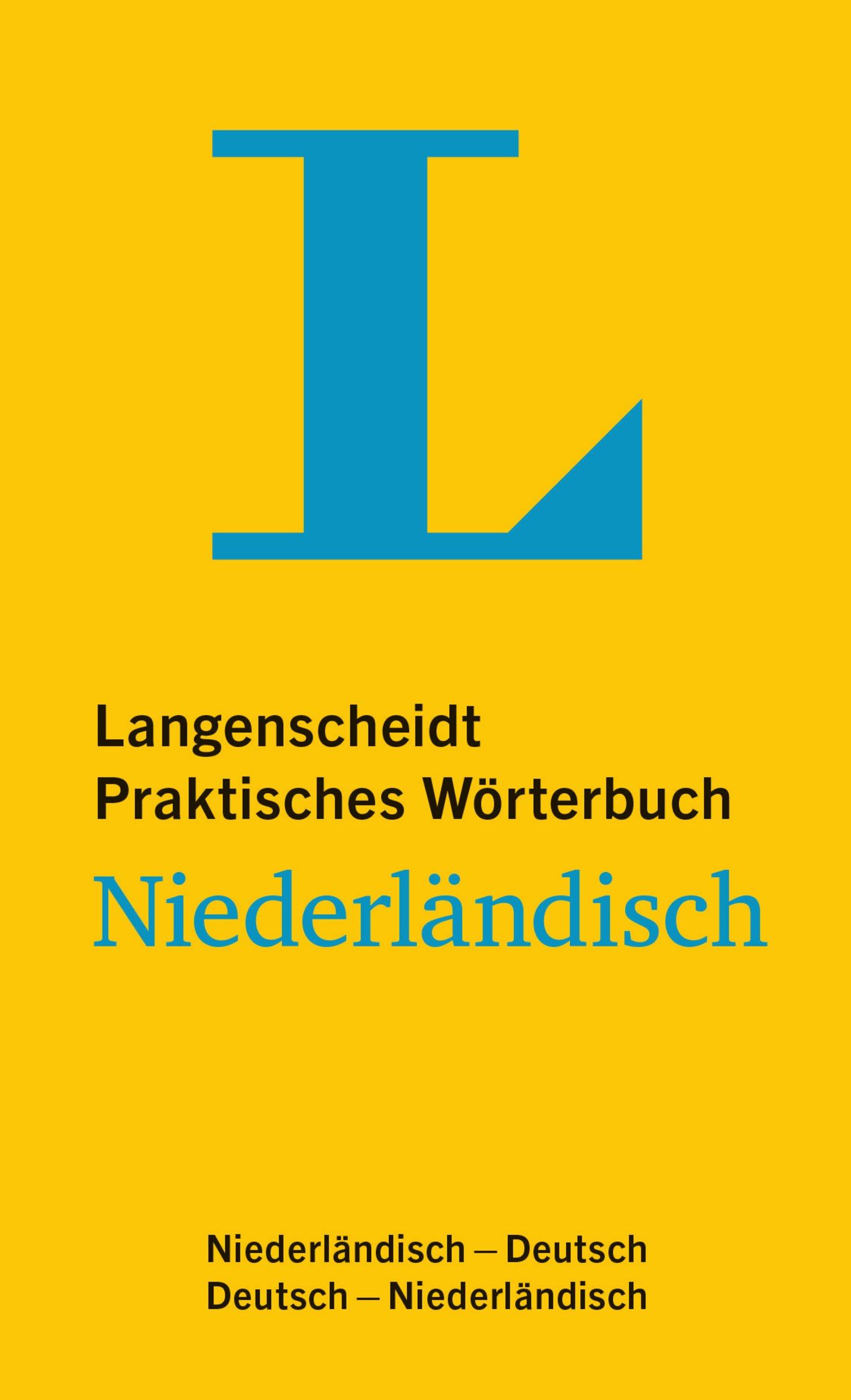 Langenscheidt Praktisches Wörterbuch Niederländisch   Für Alltag Und Reise  Niederländisch Deutsch Deutsch Niederländisch  Langenscheidt Praktische Wörterbücher