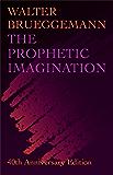 The Prophetic Imagination: 40th Anniversary Edition