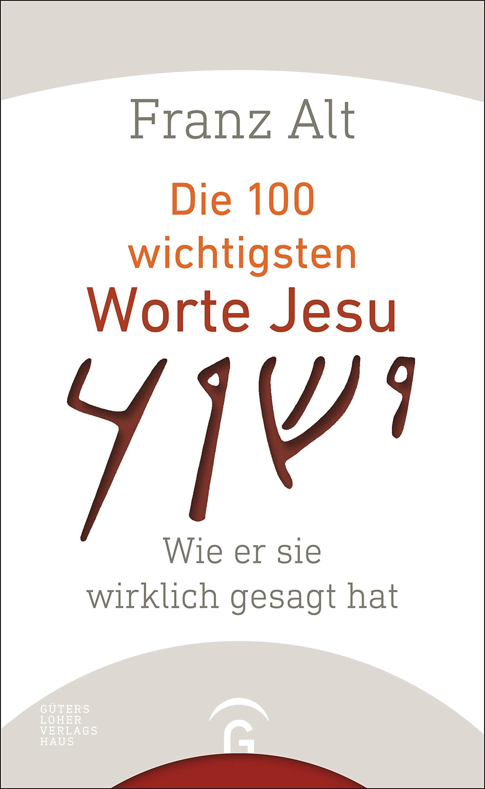 Jesus Karte Ziehen.Die 100 Wichtigsten Worte Jesu Wie Er Sie Wirklich Gesagt Hat