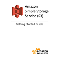 Amazon Simple Storage Service (S3) Getting Started Guide (English Edition)