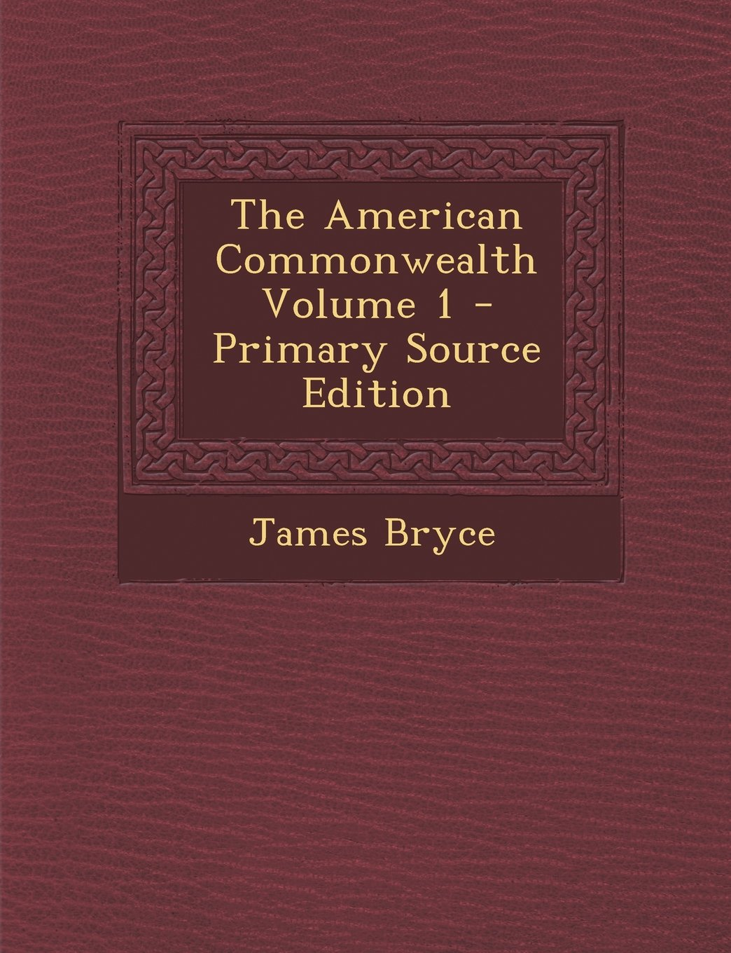 The American Commonwealth Volume 1 ebook