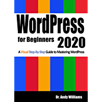 WordPress for Beginners 2020: A Visual Step-by-Step Guide to Mastering WordPress (Webmaster Series Book 2) (English Edition)
