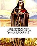 The Revelations of  Saint Bridget of Sweden: Books 1-5