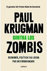 Contra los zombis: Economía, política y la lucha por un futuro mejor (Spanish Edition) Kindle Edition