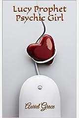 Lucy Prophet Psychic Girl (Lucy Prophet - Psychic Girl Book 1) Kindle Edition