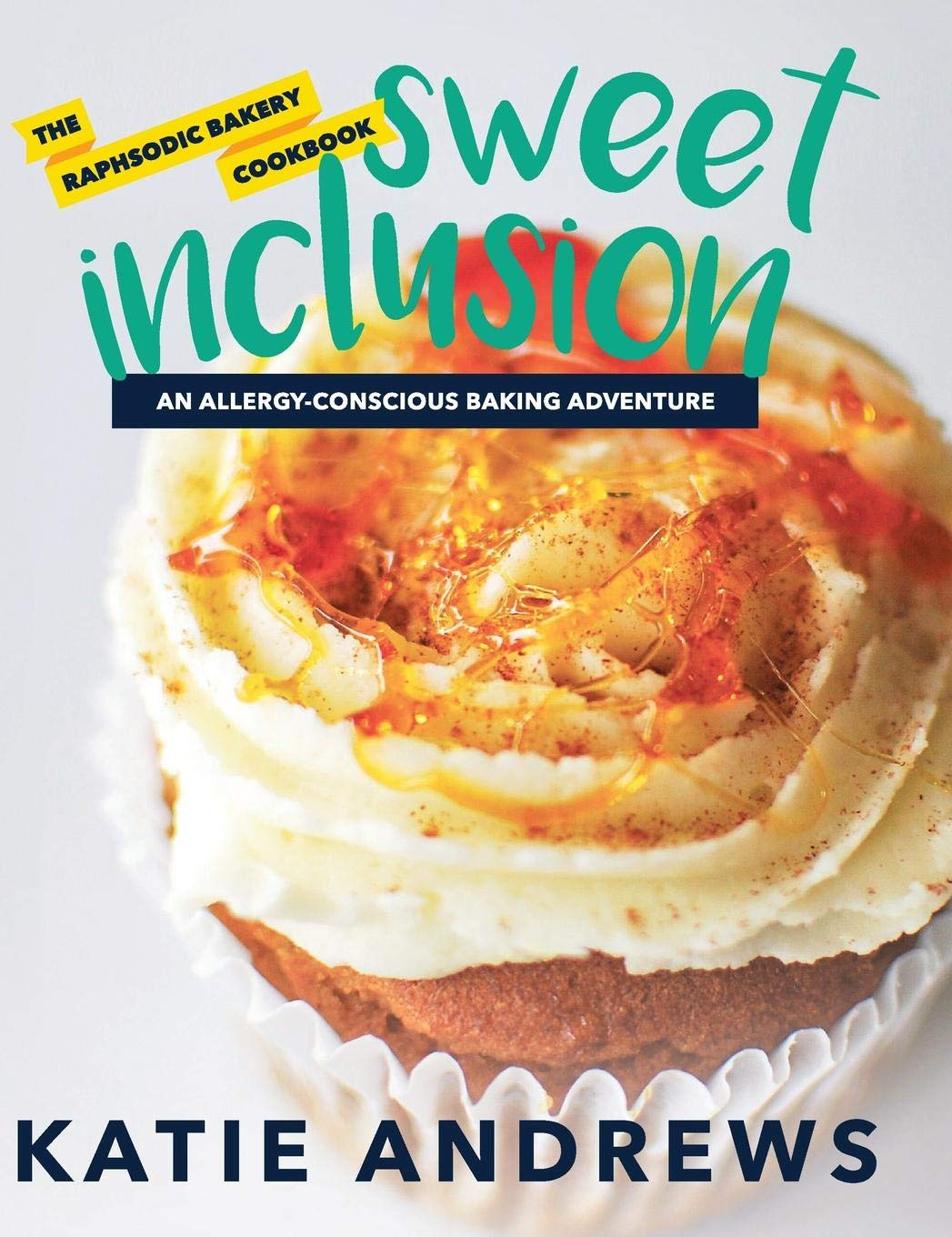 Sweet Inclusion: The Raphsodic Bakery Cookbook by Cocoon Publishing