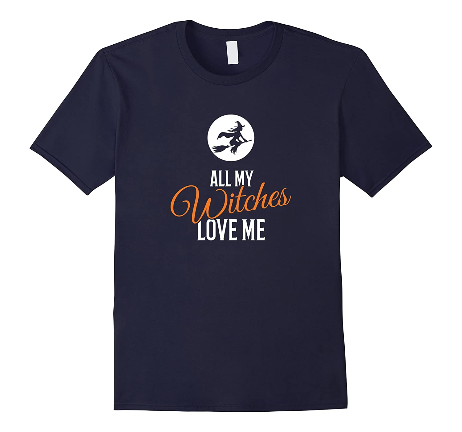 All My Witches Love Me Funny Halloween T-shirt-FL