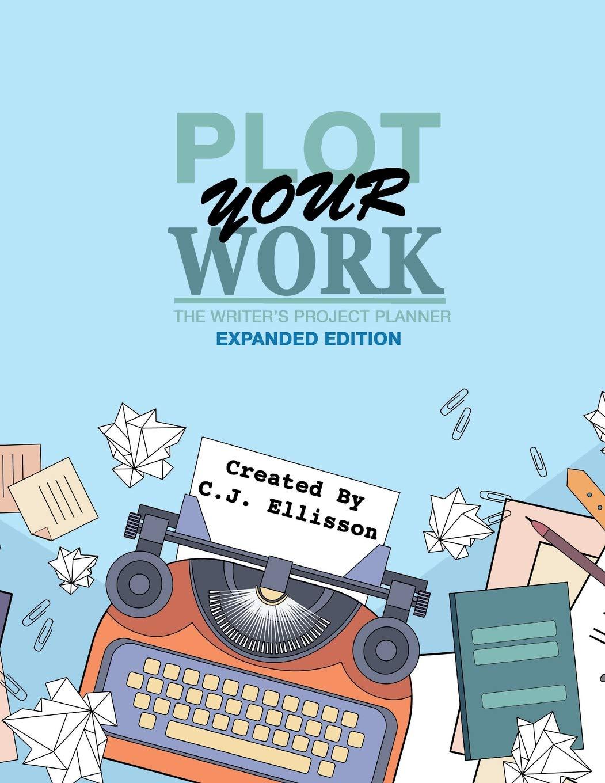 Plot Your Work (Expanded Edition): Amazon.es: Ellisson, C.J. ...