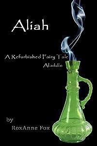 Aliah (Refurbished Fairy Tales Book 3)