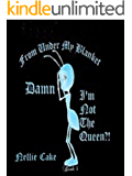 Damn, I'm Not the Queen!?/From Under My Blanket Bk. 5: From Under My Blanket