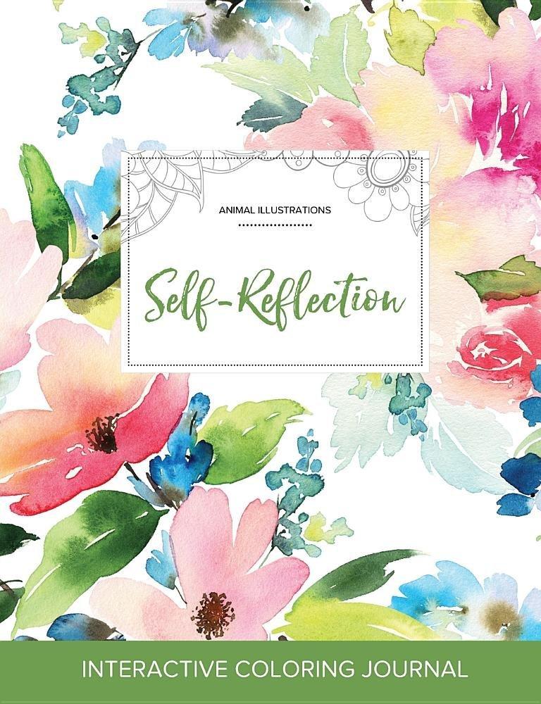 Adult Coloring Journal: Self-Reflection (Animal Illustrations, Pastel Floral) pdf epub