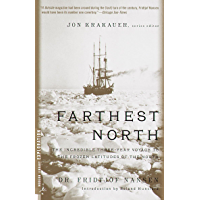 Farthest North: The Incredible Three-Year Voyage to the Frozen Latitudes of the North (Modern Library Exploration) (English Edition)