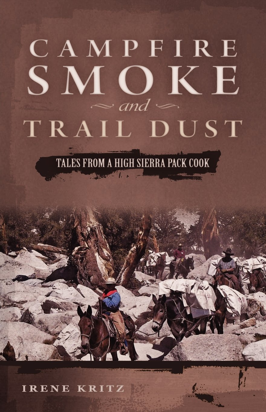 Download Campfire Smoke and Trail Dust: Tales from a High Sierra Pack Cook PDF
