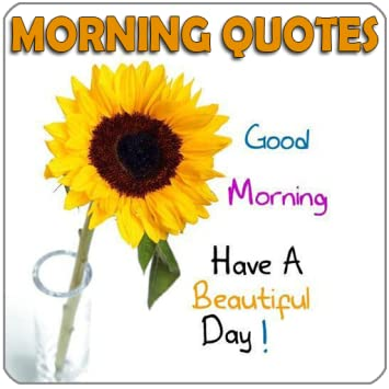 Good Morning Quotes Collection, Extremely Easy To Use, No Advertising
