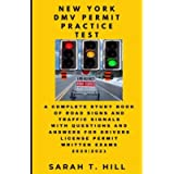 NEW YORK DMV PERMIT PRACTICE TEST: A COMPLETE STUDY BOOK OF ROAD SIGNS AND TRAFFIC SIGNALS WITH QUESTIONS AND ANSWERS…