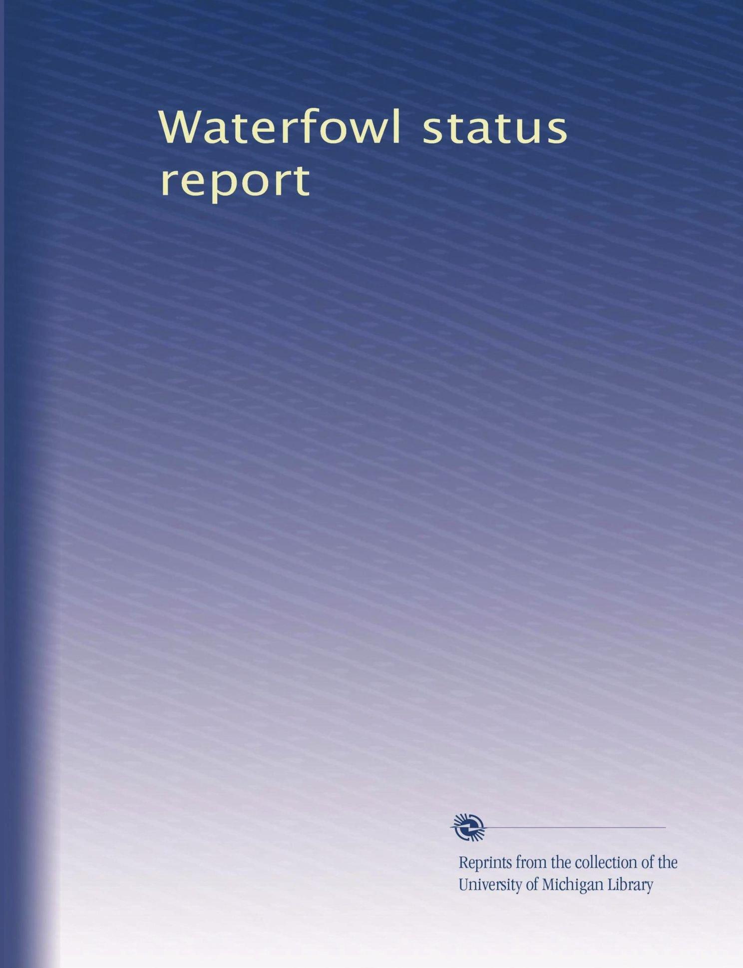 Read Online Waterfowl status report pdf epub