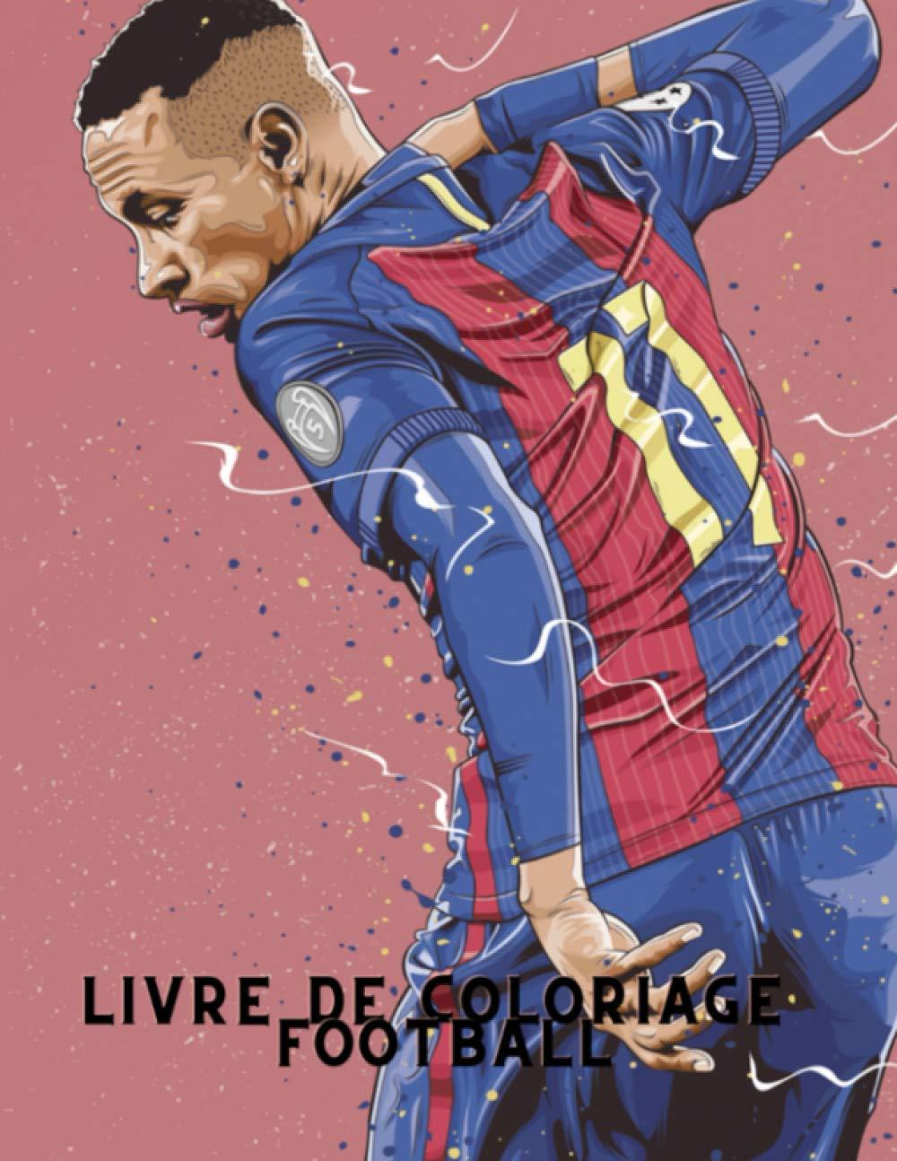 Livre De Coloriage Football Carnet De Coloriage Football 2020 2021 50 Coloriages Pour Tout Age French Edition Football Edition 9798690044954 Amazon Com Books