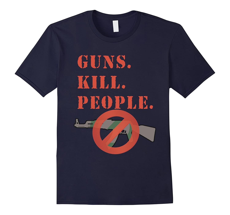 Guns Kill People Pro Gun Control T-shirt-FL