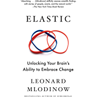 Elastic: Unlocking Your Brain's Ability to Embrace Change (English Edition)