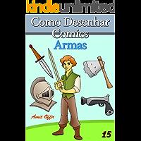Como Desenhar Comics: Armas (Livros Infantis Livro 15)