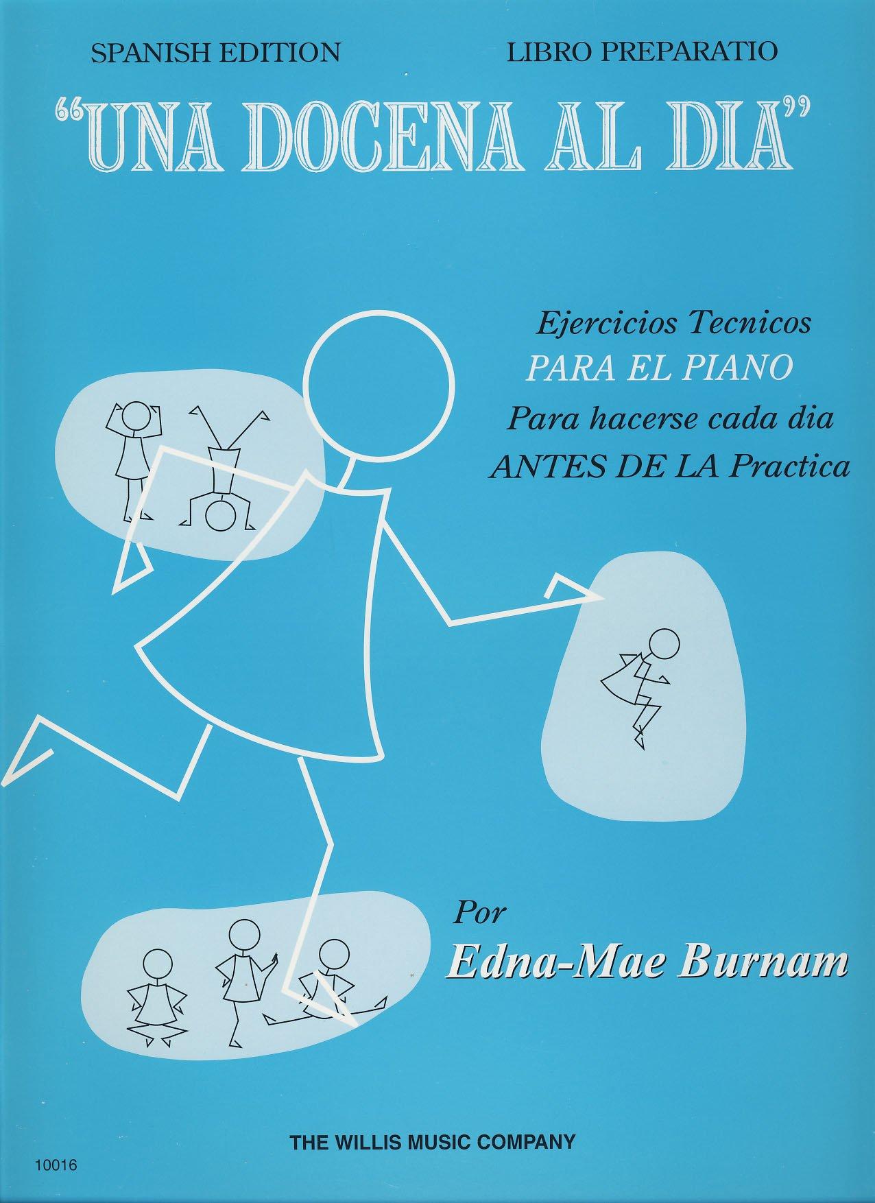 Burnam Una Docena Al Dia Preparatorio Para Piano Amazon Es Libros