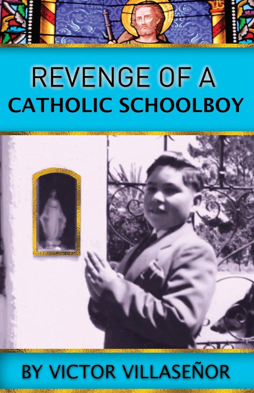 burro genius summary revenge of a catholic schoolboy victor  revenge of a catholic schoolboy victor edmundo villase ntilde or revenge of a catholic schoolboy victor