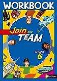 Join the team Anglais 6e : Workbook