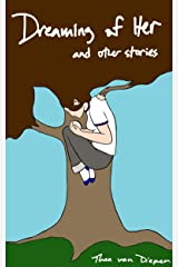 Dreaming of Her and Other Stories Kindle Edition