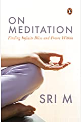 On Meditation: Finding Infinite Bliss and Power Within Paperback