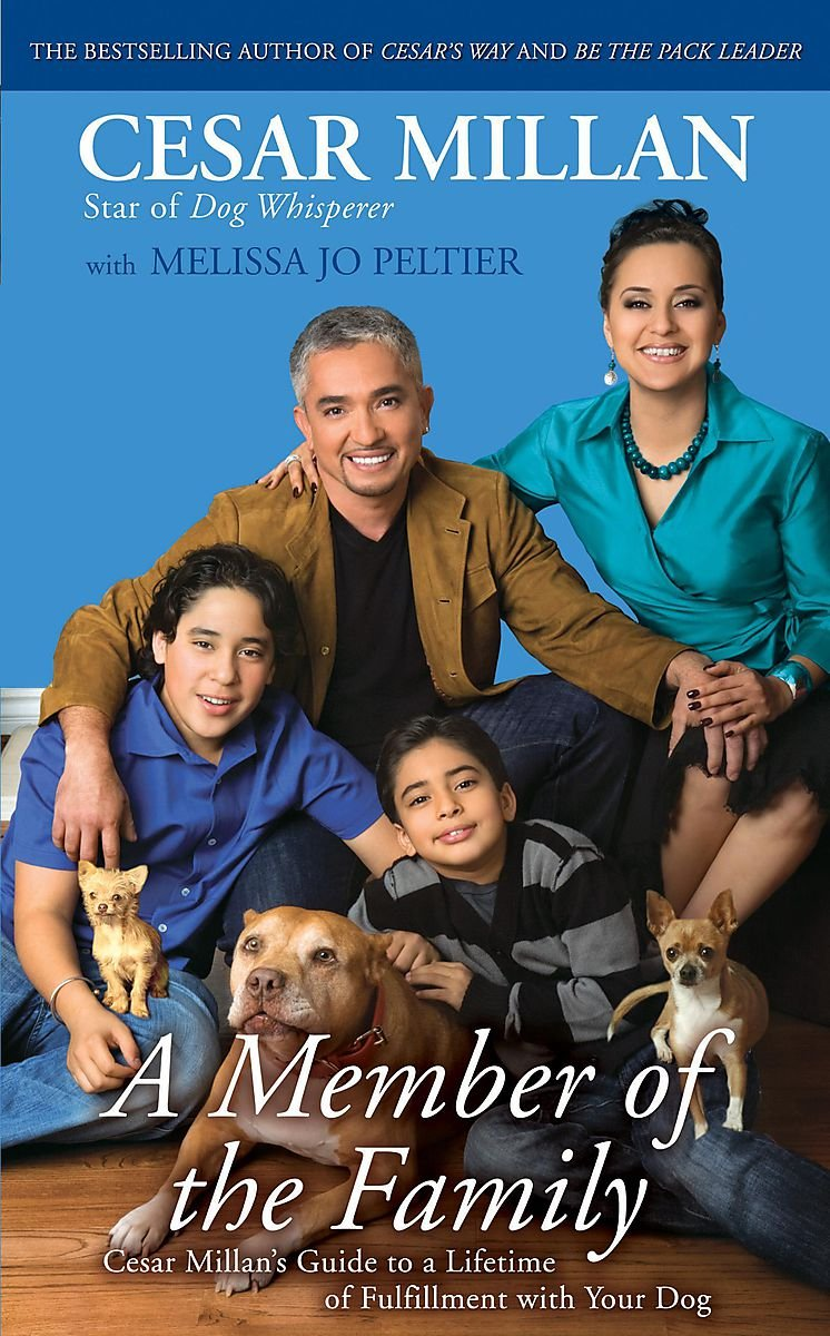 Member Of The Family  Cesar Millan's Guide To A Lifetime Of Fulfillment With Your Dog