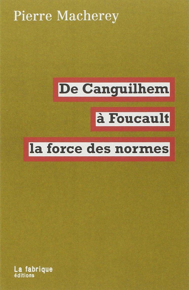 Download De Canguilhem � Foucault: la force des normes PDF