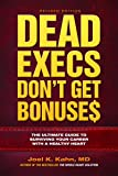 Dead Execs Don't Get Bonuse$: The Ultimate Guide to Surviving Your Career With a Healthy Heart
