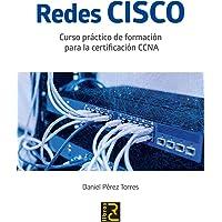 Redes CISCO. Curso práctico de formación para la