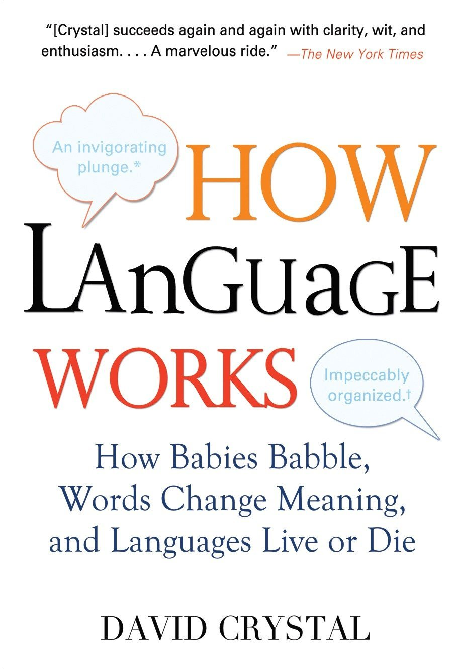 Amazon fr how language works how babies babble words change meaning and languages live or die david crystal livres
