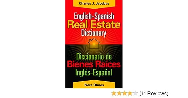 English-Spanish Real Estate Dictionary: Nora Gutierrez-Olmos