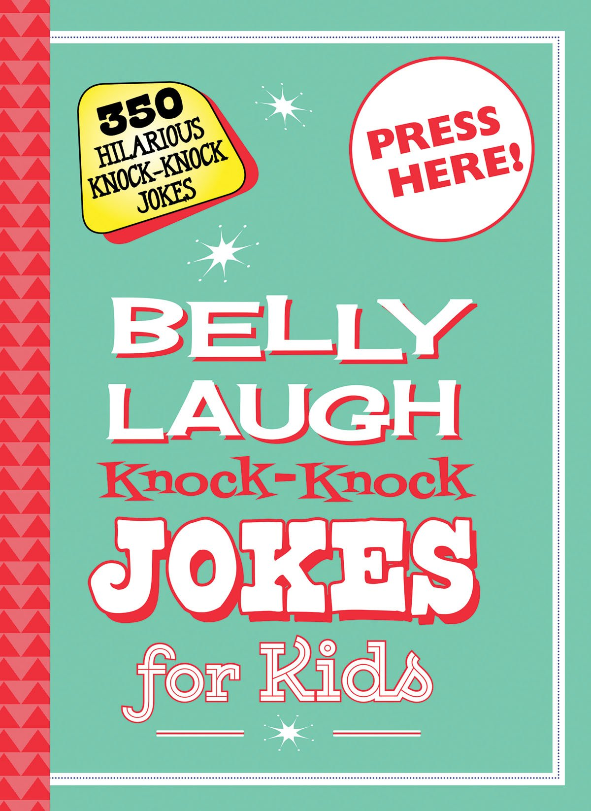 Belly Laugh Knock Knock Jokes For Kids 350 Hilarious Knock