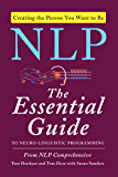 NLP: The Essential Guide to Neuro-Linguistic Programming