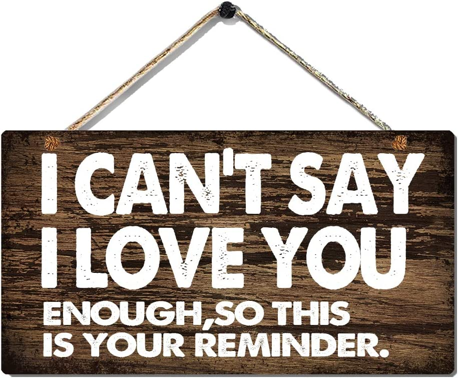 Love Wall Decor Happy Mother's Day Home Decor Signs with Sayings-I Can't Say I Love You Enough, So This is Your Reminder-Printed Wall Arts Sign Size 11.5