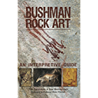 Bushman Rock Art: An Interpretive Guide