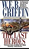 The Last Heroes: A Men at War Novel