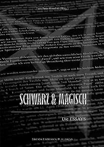 SCHWARZ & MAGISCH: Die Essays (German Edition)