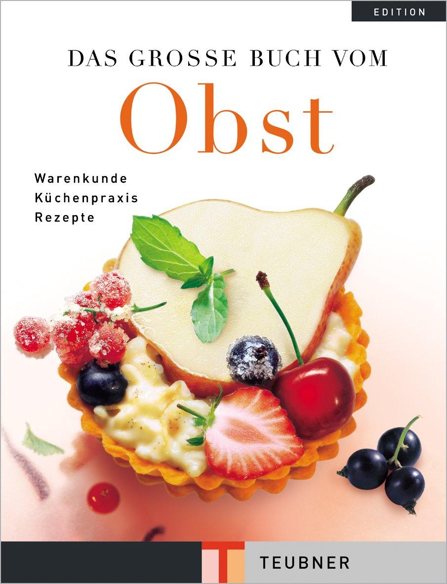 Das große Buch vom Obst (Teubner Edition)